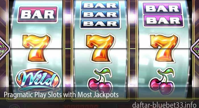 Pragmatic Play Slots with Most Jackpots